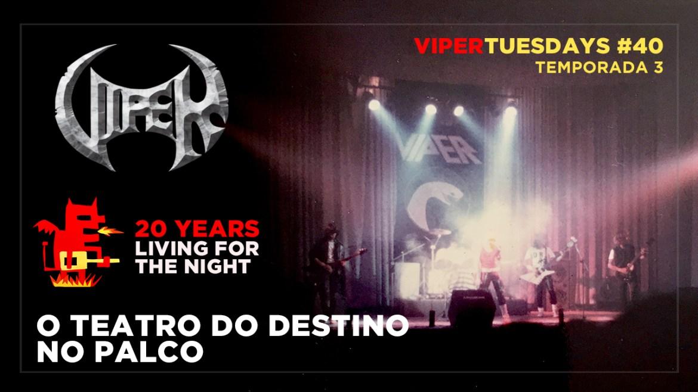 Teatro do Destino - 20 Years Living For The Night - VIPER Tuesdays.jpg