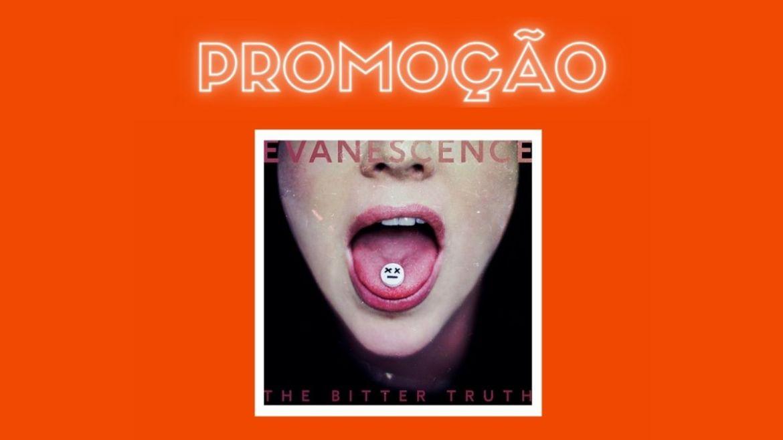 Promoção valendo 1 CD 'The Bitter Truth' autografado do Evanescence