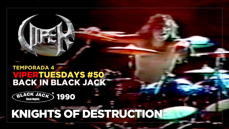 Knights Of Destruction - Back in Black Jack 1990 - VIPER Tuesdays