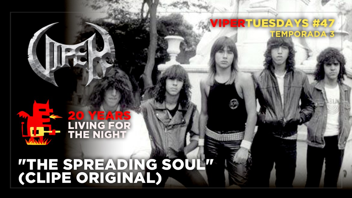 The Spreading Soul (Clipe Original) - 20 Years Living For The Night - VIPER Tuesdays