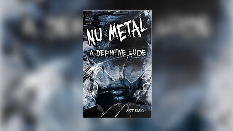 Nu Metal: A Definitive Guide