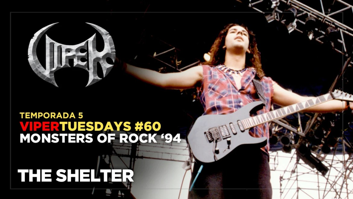 The Shelter - Monsters of Rock 94 - VIPER Tuesdays
