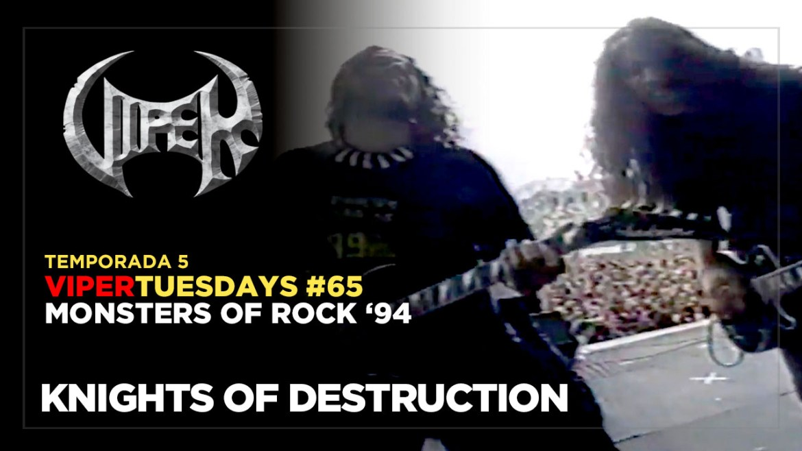 Knights of Destruction - Monsters of Rock 94 - VIPER Tuesdays