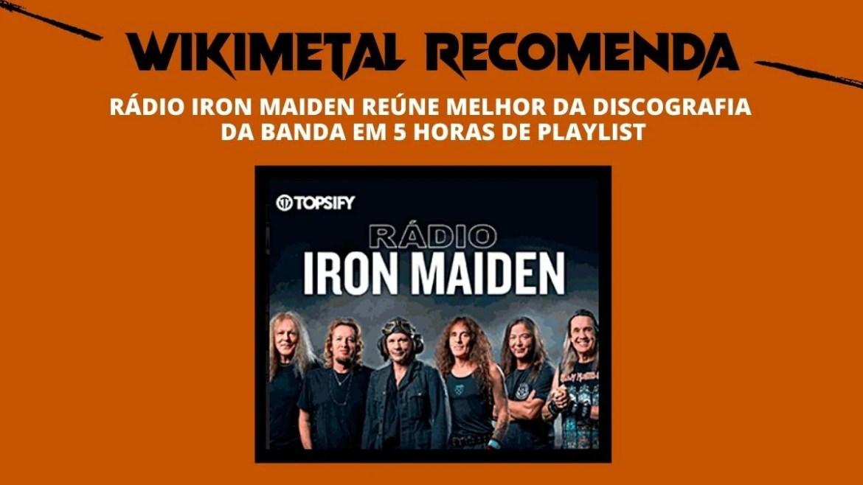 Wikimetal Recomenda: Playlist Rádio Iron Maiden
