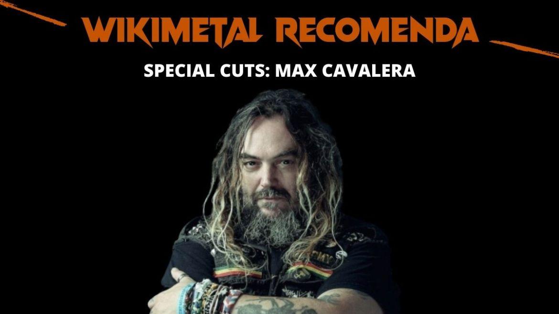 Wikimetal Recomenda: Special Cuts com Max Cavalera