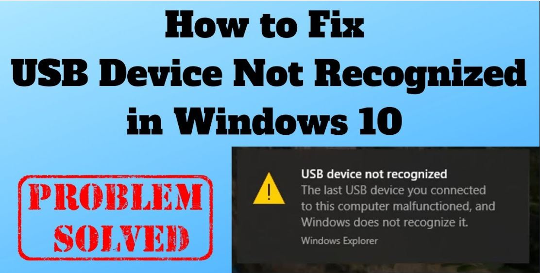 How to solve USB device not recognized in Windows 10/7/8?