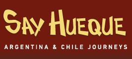 Say Hueque – Tours in Argentina & Chile For Independent Travelers