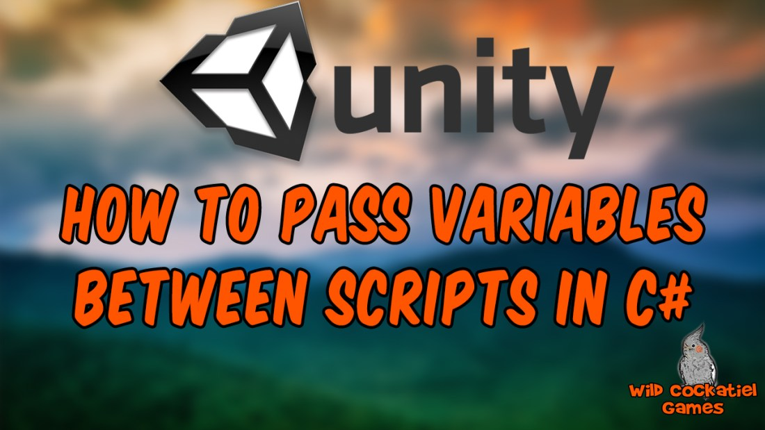 How to Pass Variables Between Scripts in C#