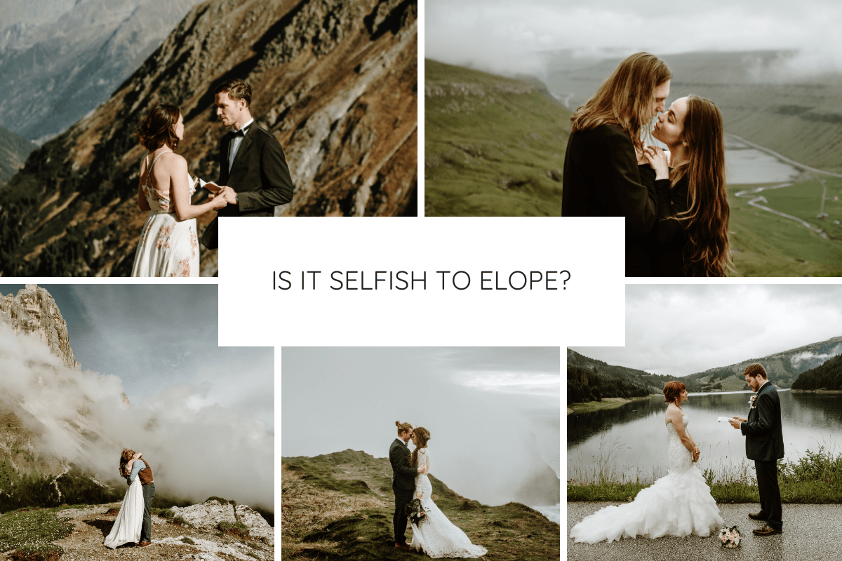 Is It Selfish To Elope? Thoughts from an elopement photographer