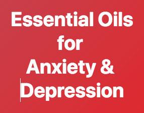 Essential Oils Anxiety & Depression