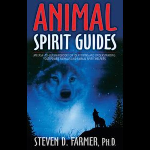 Animal Spirit Guides - Steven Farmer