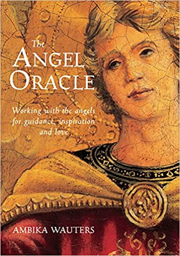 The Angel Oracle - Ambika Wauters