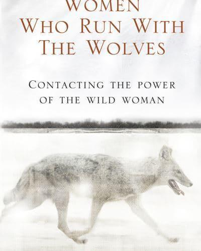 Women Who Run With the Wolves - Estés