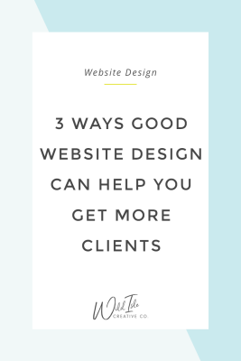 3 Ways Good Website Design Can Help You Get More Clients