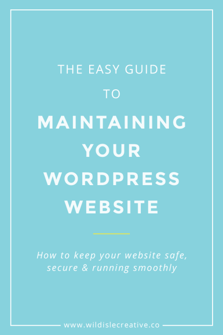The Easy Guide to Maintaining Your WordPress Website