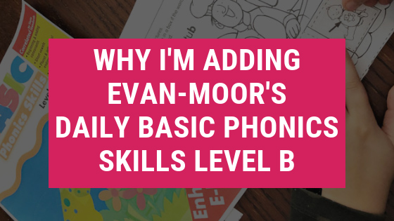 Why I'm Adding Evan-Moor's Basic Phonics Skills Level B