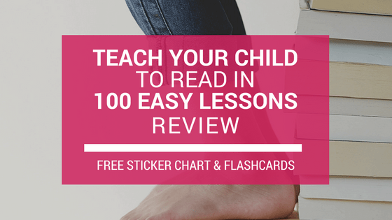 REVIEW: Teach Your Child to Read in 100 Easy Lessons + FREE Sticker Chart + Flashcards Printables