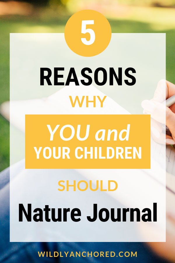 5 reasons why you and your children should nature journal