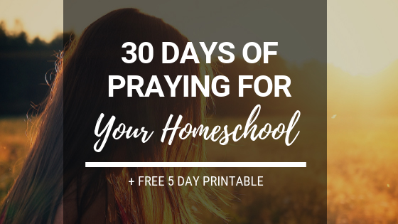 30 Days of Praying for Your Homeschool + 5 FREE Prayer Journal Printables