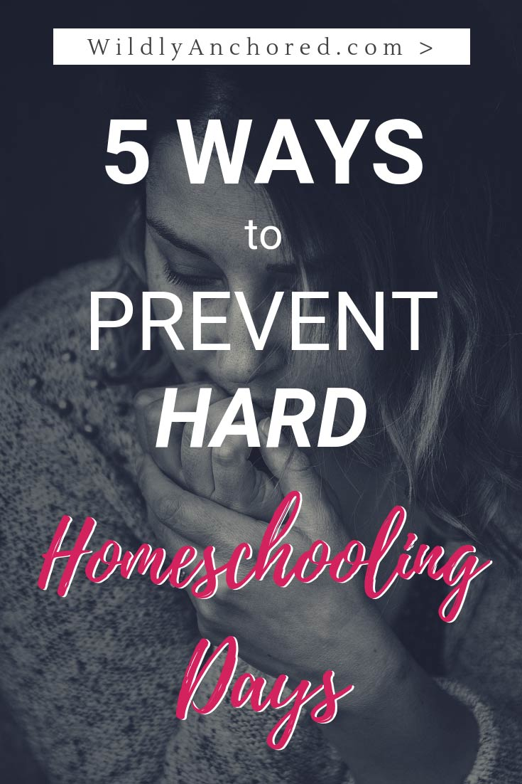 Homeschool is not easy. But, there are 5 ways to prevent hard homeschooling days. #homeschooling #homeschoolmom