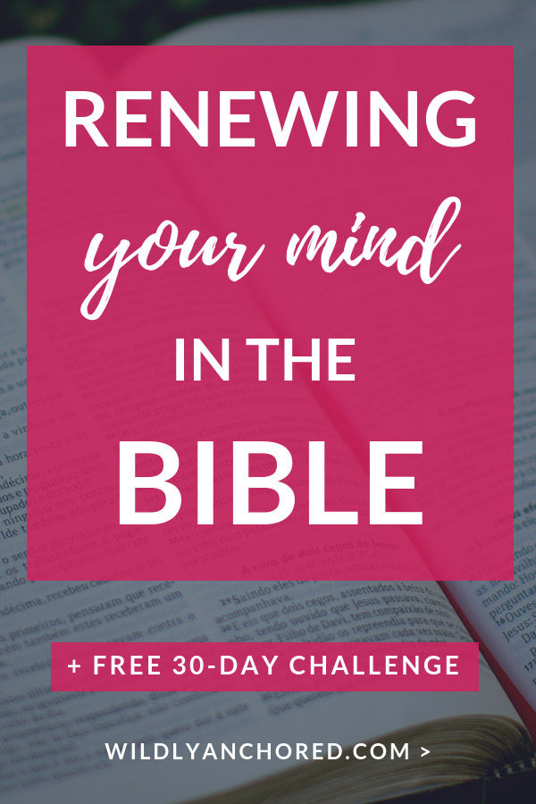 How To Start The New Year Right + 30-Day Renewing My Mind Bible Scripture Challenge