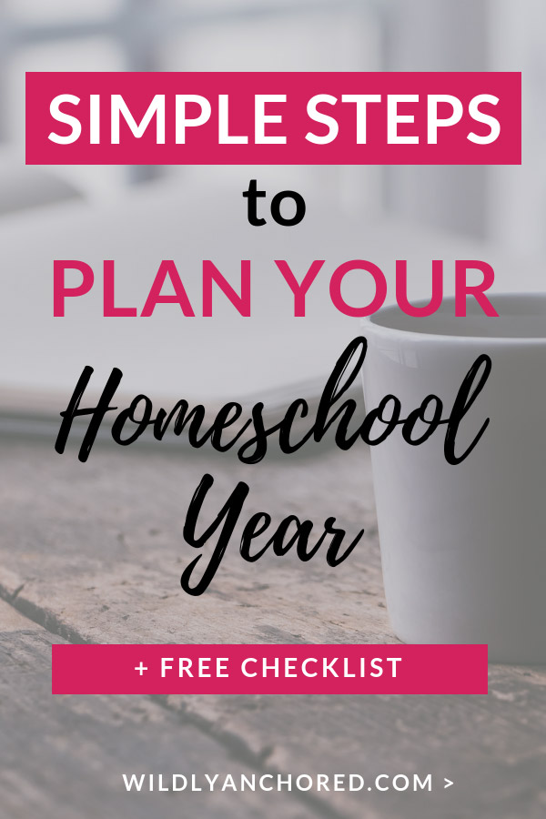 Here are some simple steps to plan your homeschool year + FREE checklist