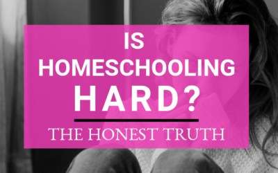 Is Homeschooling Hard? The Honest Truth