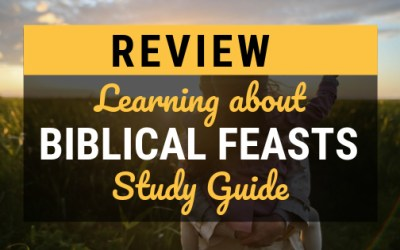 REVIEW: Learning About Biblical Feasts Study Guide