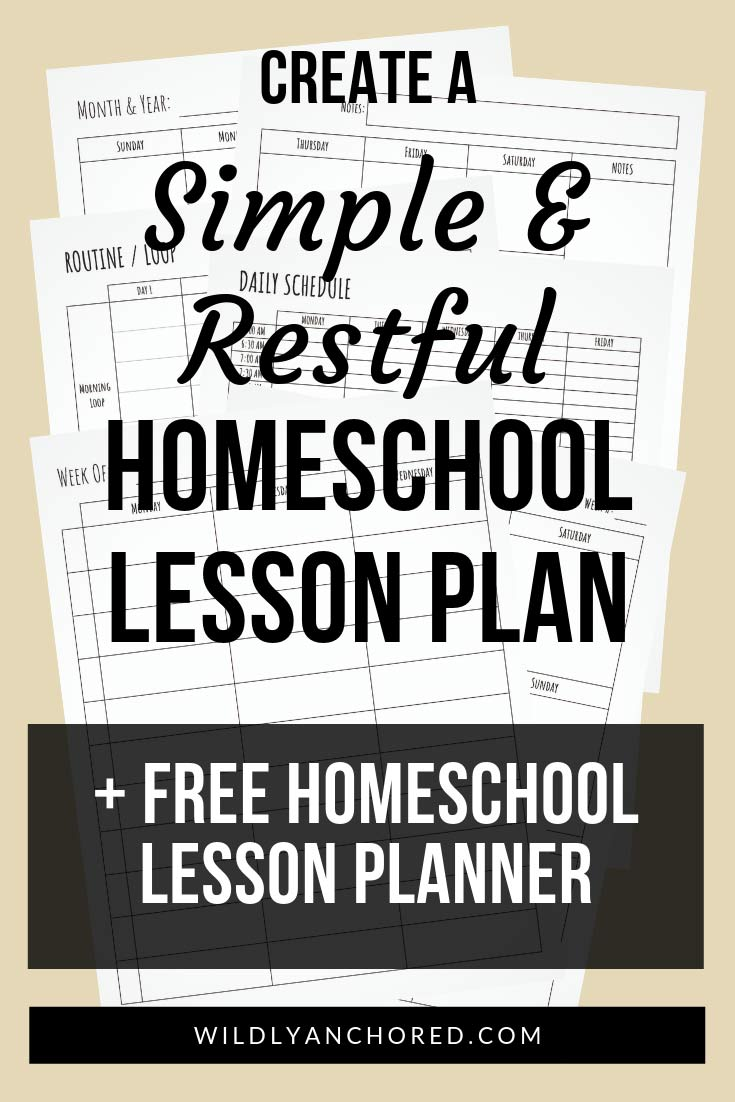 Create A Simple and Restful Homeschool Lesson Plan + FREE Homeschool Lesson Planner