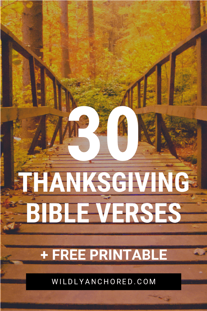 Celebrate the season of thankfulness with these 30 Thanksgiving Bible Scriptures. Includes FREE Printable!