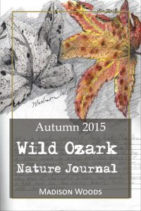 The Autumn 2015 collection of Wild Ozark Nature Journal