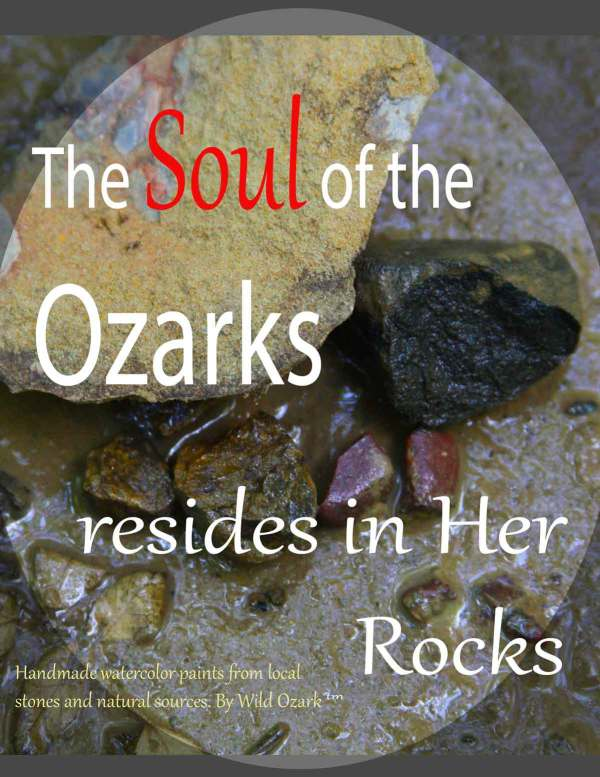 The Soul of the Ozarks resides in Her Rocks. Handmade watercolor paints and dry pigments coming Sept. 16.