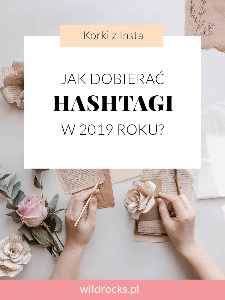 najpopularniejsze hashtagi na instagramie 2019
