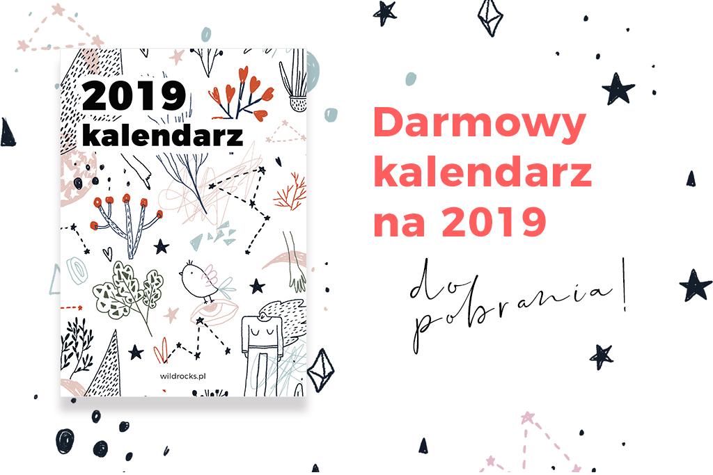 Kalendarz Do Druku Na 2019 Rok Do Pobrania Za Darmo Na Blogu