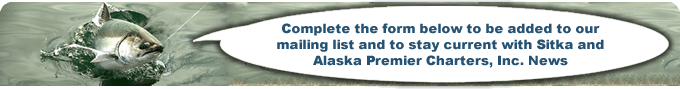 newsletter signup, alaska premier charters, wild strawberry lodge, sitka fishing, apc newsletter, wsl newsletter