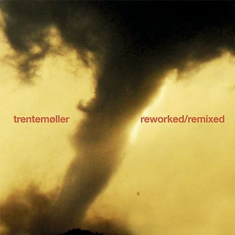 Trentemoller - Reworked