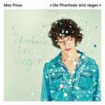 Max Prosa: Die Phantasie wird siegen (Beck To Music)