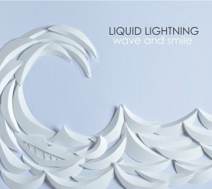 Liquid Lightning - Wave and Smile