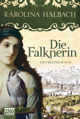 Karolina Halbach: Die Falknerin