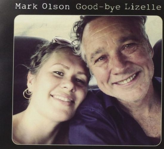 Mark Olson - Good Bye Lizelle
