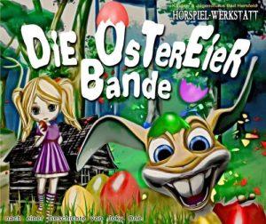 Die Ostereierbande - ein kostenloses Hörspiel zur Osterzeit aus Bad Hersfeld!