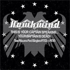 Hawkwind - This Is Your Captain Speaking...The Captain Is Dead