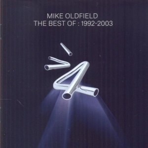 Mike Oldfield - The Best Of: 1992 - 2003