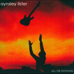 Aynsley Lister - Al or Nothing