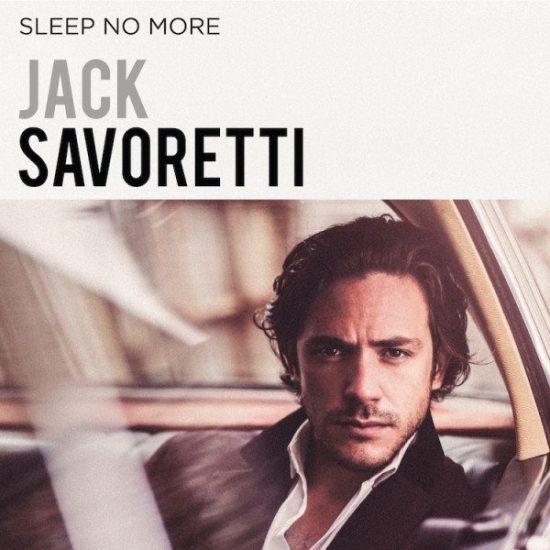 JACK SAVORETTI - Sleep No More (BMG)