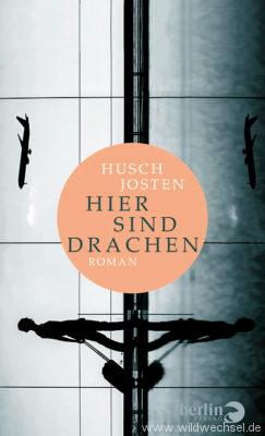 """Das Cover von Husch Jostens neuen Buch """"Hier sind die Drachen"""""""
