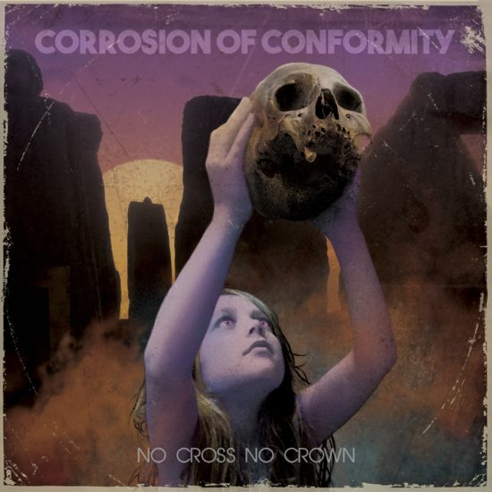 Corrosion of Conformity - No Cross No Crown (Nuclear Blast)