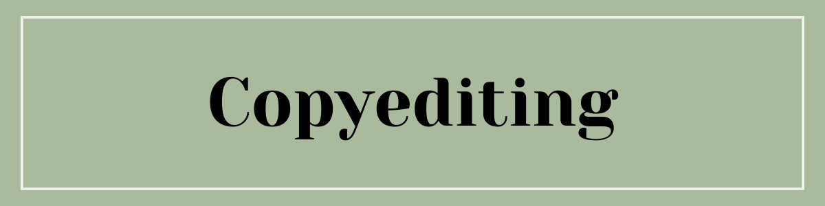 """Sage green banner that reads """"Copyediting"""" in black serif font."""
