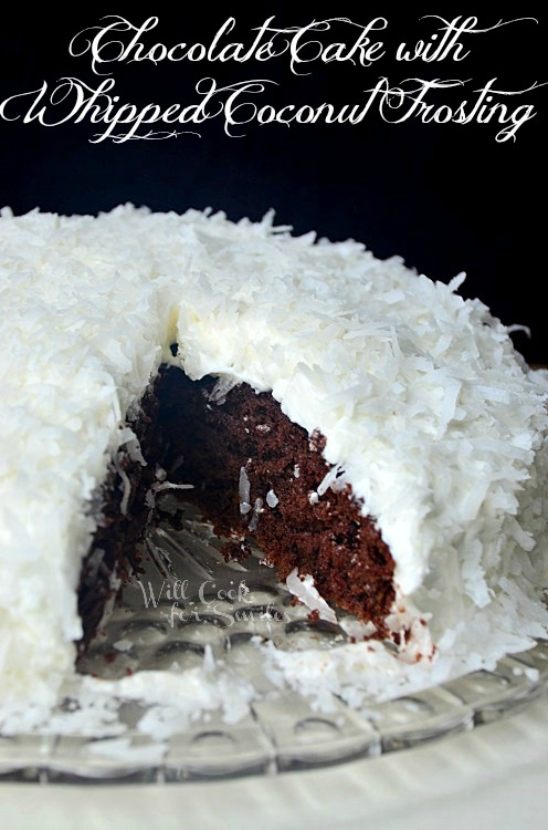 Chocolate Cake With Whipped Coconut Frosting Will Cook