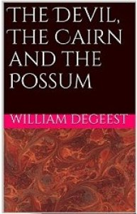 The Devil, The Cairn and the Possum